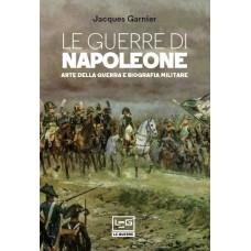 Guerre di Napoleone (Le). Arte della guerra e biografia militare