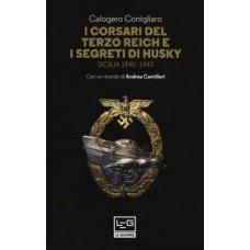 Corsari del Terzo reich e i segreti di Husky. Sicilia 1940-1943