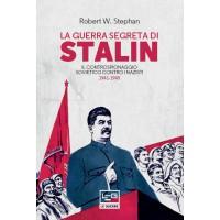 Guerra segreta di Stalin (La). Il controspionaggio sovietico contro i nazisti 1941-1945