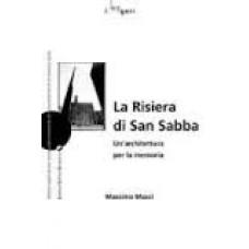 Risiera di San Sabba (La). Un'architettura per la memoria
