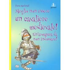 Meglio non essere un cavaliere medievale! Un'armatura da non indossare!