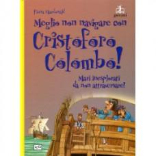 Meglio non navigare con Cristoforo Colombo! Mari inesplorati da non attraversare!