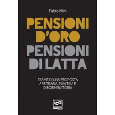 Pensioni d'oro, pensioni di latta. Esame di una proposta arbitraria, punitiva e discriminatoria