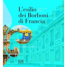 Esilio dei Borboni di Francia. Da Parigi a Gorizia (L')
