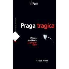 Praga tragica. Milada Horakova 27 giugno 1950