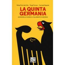 Quinta Germania (La). Un modello verso il fallimento europeo