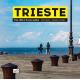 Trieste. Una città e la sua anima