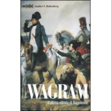 Wagram. L'ultima vittoria di Napoleone