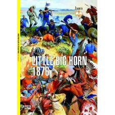 Little Big Horne 1876. L'ultima battaglia di Custer