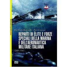 Reparti di élite e forze speciali della marina e dell'aeronautica militare italiana. 1940-1945