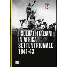 Soldati italiani in Africa settentrionale 1941-1943 (I)