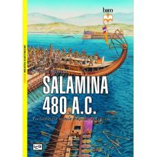 Salamina 480 A.C. La battaglia navale che salvò la Grecia