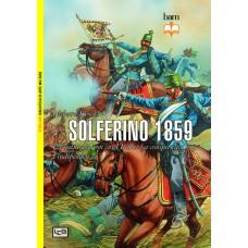 Solferino 1859. La battaglia con cui l'Italia ha conquistato l'indipendenza