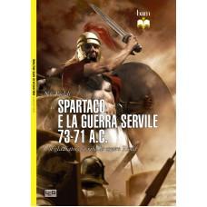 Spartaco e la guerra servile. 73 - 71 a.C.