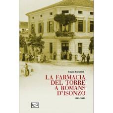 Farmacia del Torre a Romans d'Isonzo. 1813-2013 (La)